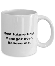 Load image into Gallery viewer, Best future Chef Manager ever, white coffee mug for women or men