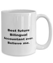 Load image into Gallery viewer, Best future Bilingual Accountant ever, white coffee mug for women or men