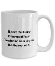 Load image into Gallery viewer, Best future Biomedical Technician ever, white coffee mug for women or men