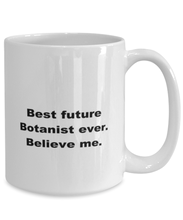 Load image into Gallery viewer, Best future Botanist ever, white coffee mug for women or men