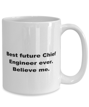 Load image into Gallery viewer, Best future Chief Engineer ever, white coffee mug for women or men