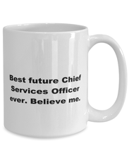 Load image into Gallery viewer, Best future Chief Services Officer ever, white coffee mug for women or men