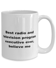 Load image into Gallery viewer, Best radio and television program executive ever, white coffee mug for women or men
