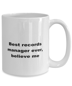 Best records manager ever, white coffee mug for women or men