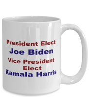 Load image into Gallery viewer, President elect Joe Biden Vice President elect Kamala Harris, white coffee mug for women or men 15 oz