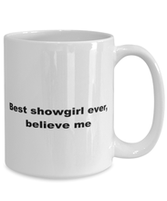 Load image into Gallery viewer, Best showgirl ever, white coffee mug for women or men