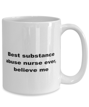 Load image into Gallery viewer, Best substance abuse nurse ever, white coffee mug for women or men