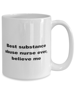 Best substance abuse nurse ever, white coffee mug for women or men