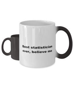 Best statistician ever, white coffee mug for women or men