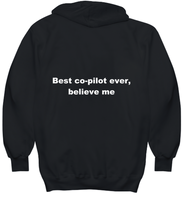 Load image into Gallery viewer, Best co-pilot ever, believe me. Unsex Tee Black All sizes for men and women. Hoodie Black All sizes, men or wormen pullover printed both sides.