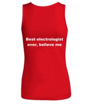 Load image into Gallery viewer, Best electrologist ever, believe me Woman's tank top Red All sizes.
