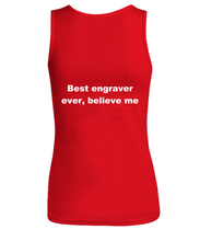 Load image into Gallery viewer, Best engraver ever, believe me Woman's tank top Red All sizes.