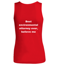 Load image into Gallery viewer, Best environmental attorney ever, believe me Woman's tank top Red All sizes.