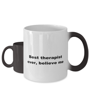 Load image into Gallery viewer, Best therapist ever, white coffee mug for women or men