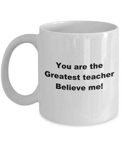 Greatest Teacher white coffee mug, 11oz or 15oz, Great gift for teachers.