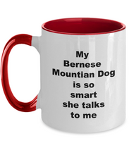 Load image into Gallery viewer, Bernese Mountain dog is smart two tone coffee mug Four colors 11oz For Him or Her.