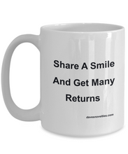 Load image into Gallery viewer, Share A Smile And Get Many Returns white ceramic mug Great for any occasion.