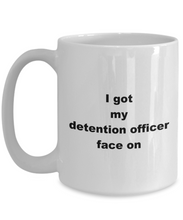 Load image into Gallery viewer, Detention Officer funny white coffee mug women men 11oz or 15oz