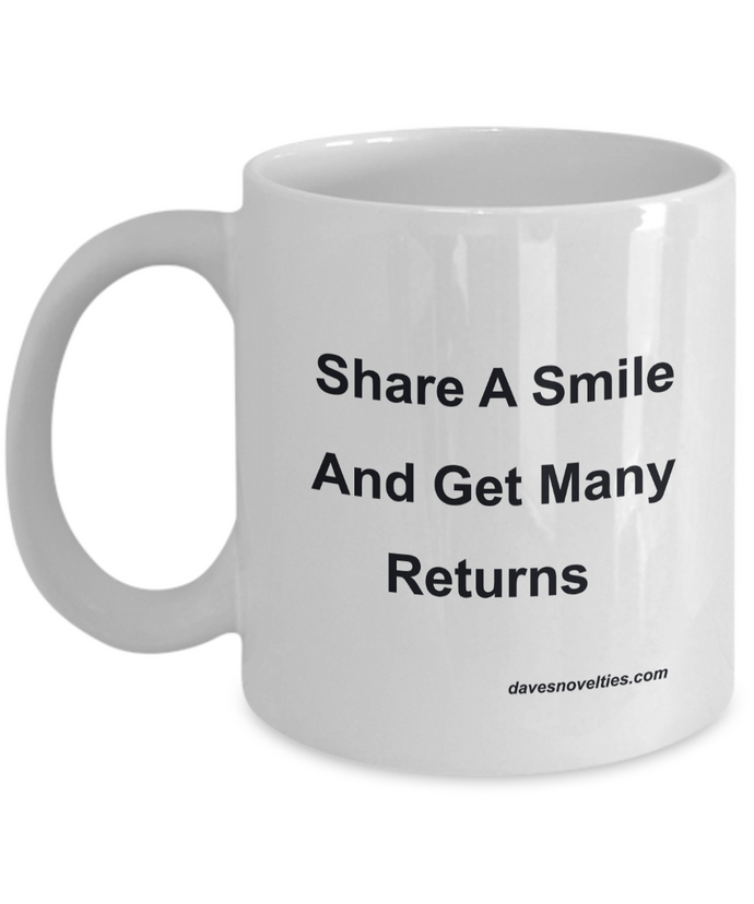 Share A Smile And Get Many Returns white ceramic mug Great for any occasion.
