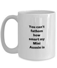 Load image into Gallery viewer, Mini Aussie coffee mug, Smart Mini Aussie mug, Aussie coffee mug, Gift for Mini Aussie mom, Gift for Mini Aussie dad, 11 or 15oz.