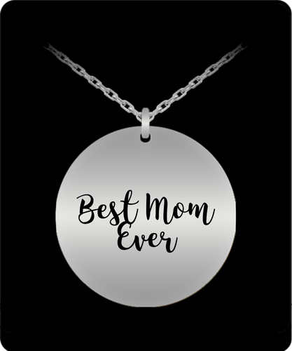 Best Mom Ever Stainless Laser Engraved Necklace, a gift for every occasion.