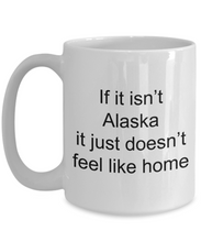 Load image into Gallery viewer, Alaska funny white coffee mug women men 11oz or 15oz