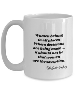 Ruth Baden Ginsburg RBG quote be decisions being made white coffee mug