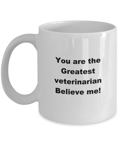 Greatest Veterinarian white coffee mug, ceramic, 11oz or 15oz, Great gift for Veterinarian or graduate.