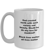 Load image into Gallery viewer, Black lives matter funny coffee mug for women or men