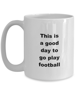 Football funny white coffee mug women men 11oz or 15oz