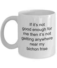 Load image into Gallery viewer, Bichon Frise funny white coffee mug women men 11oz or 15oz