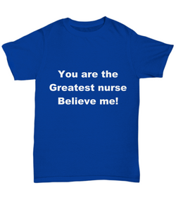 Greatest Nurse unisex Tee, 4 colors, all sizes, great gift for nurse or student.