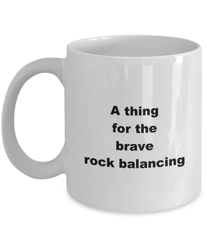 Rock balancing  coffee mug, hobby 11oz or 15oz white ceramic cup for him or her.