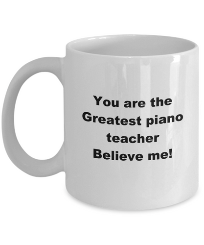 Greatest piano teacher white coffee mug, 11oz or 15oz, Great gift for piano teacher.
