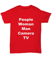 "Load image into Gallery viewer, Funny trump t shirt, ""People, Man, Woman, Camera, TV"", unisex, all sizes, three colors, men women unisex t-shirt tee."