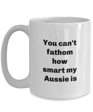 Load image into Gallery viewer, Aussie coffee mug, smart Aussie mug, Aussie, Gift for Aussie mom, Gift for Aussie Dad, 11 or 15oz.