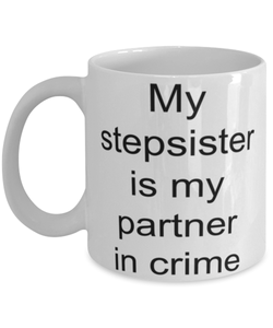 Stepsister funny coffee mug for women or men