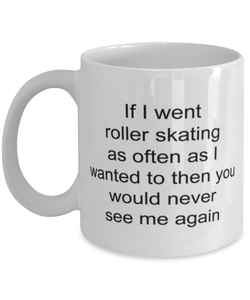 Roller skating funny coffee mug for women or men