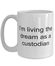 Load image into Gallery viewer, Custodian funny white coffee mug for women or men