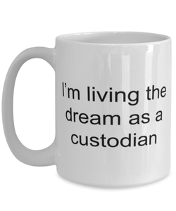 Custodian funny white coffee mug for women or men