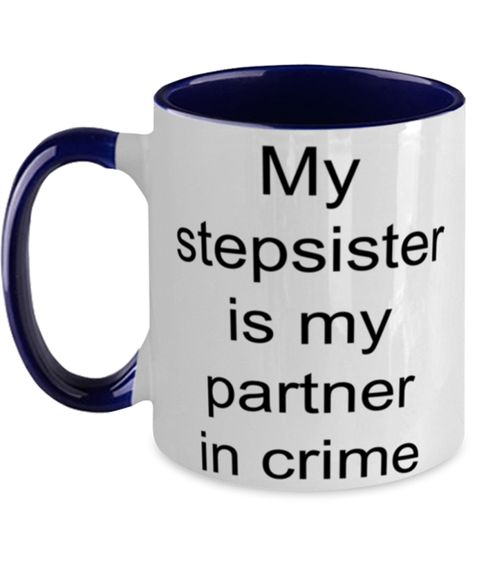 Stepsister funny two-tone coffee mug four colors 11oz for women and men