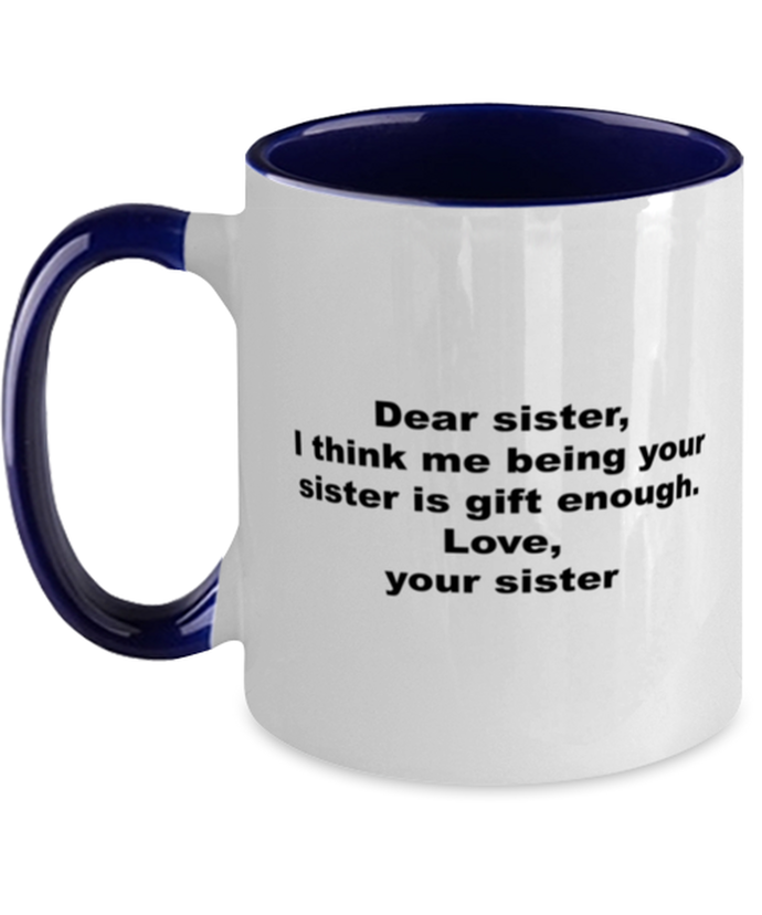 Sister to sister gift funny two-tone coffee mug four colors 11oz for women and men