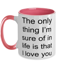 Load image into Gallery viewer, I love you funny two-tone coffee mug four colors 11oz for women and men