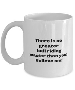 Greatest bull riding master coffee mug cup for women or men