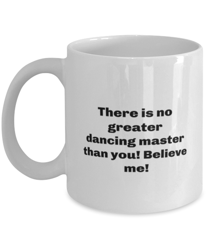 Greatest dancing master coffee mug cup for women or men