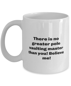Greatest Pole vaulting master coffee mug cup for women or men