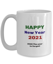 Load image into Gallery viewer, Happy New Year 2020 the year to forget coffee mug cup for women or men