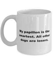 Load image into Gallery viewer, My Papillon is the smartest funny white coffee mug for women or men