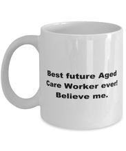 Load image into Gallery viewer, Best future Aged Care Worker ever, white coffee mug for women or men