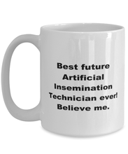 Load image into Gallery viewer, Best future Artificial Insemination Technician ever, white coffee mug for women or men